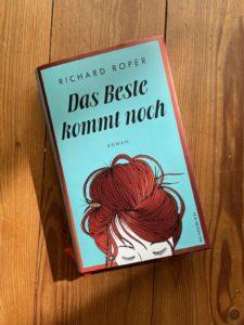 """Buchclub (3): die Rezensionen zu """"Das Beste kommt noch"""" von Richard Roper"""